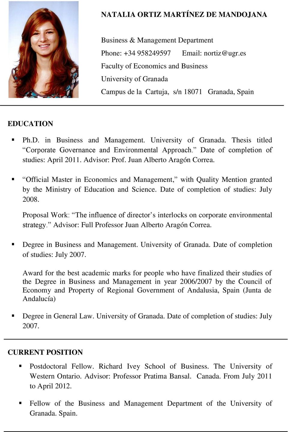 Date of completion of studies: April 2011. Advisor: Prof. Juan Alberto Aragón Correa.