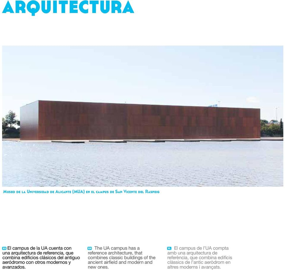EN The UA campus has a reference architecture, that combines classic buildings of the ancient airfield and modern and new