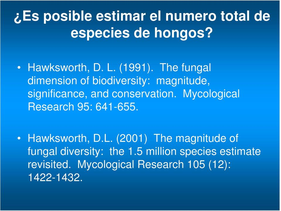 Mycological Research 95: 641-655. Hawksworth, D.L.
