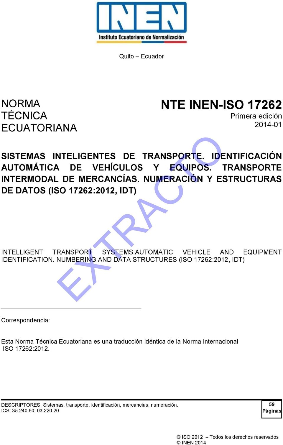 NUMERACIÓN Y ESTRUCTURAS DE DATOS (ISO 17262:2012, IDT) INTELLIGENT TRANSPORT SYSTEMS.AUTOMATIC VEHICLE AND EQUIPMENT IDENTIFICATION.
