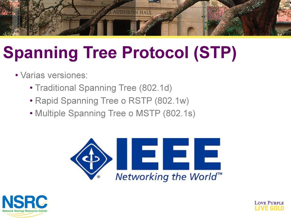 (802.1d) Rapid Spanning Tree o RSTP