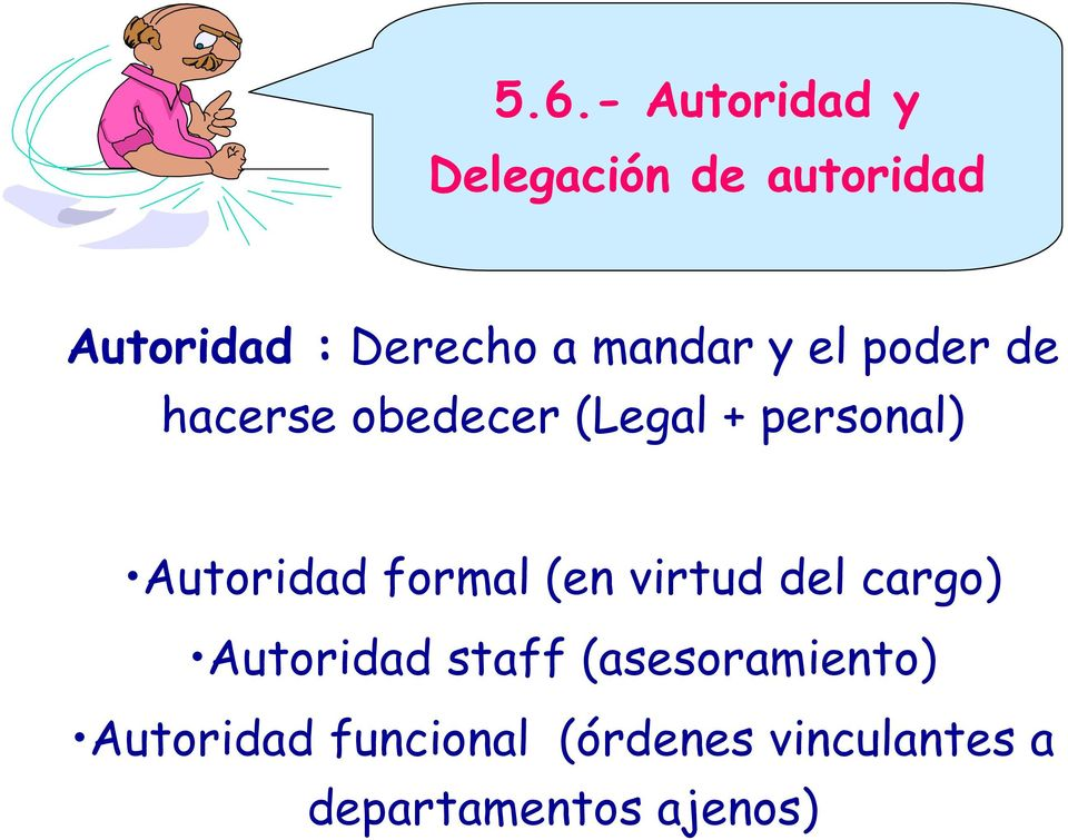 Autoridad formal (en virtud del cargo) Autoridad staff
