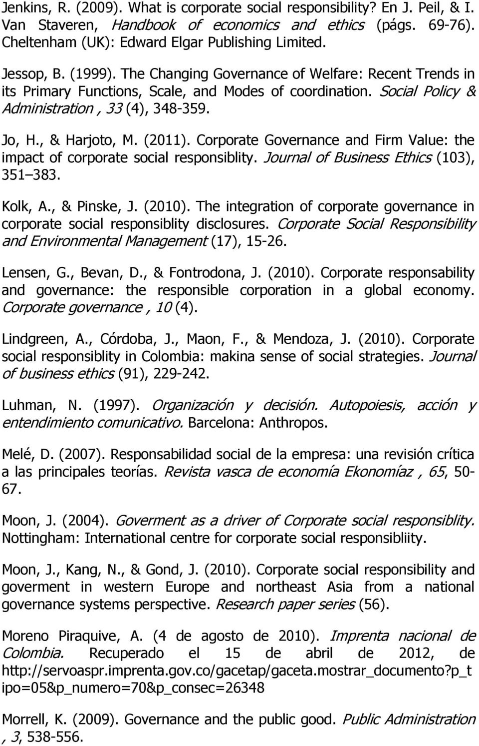 Corporate Governance and Firm Value: the impact of corporate social responsiblity. Journal of Business Ethics (103), 351 383. Kolk, A., & Pinske, J. (2010).