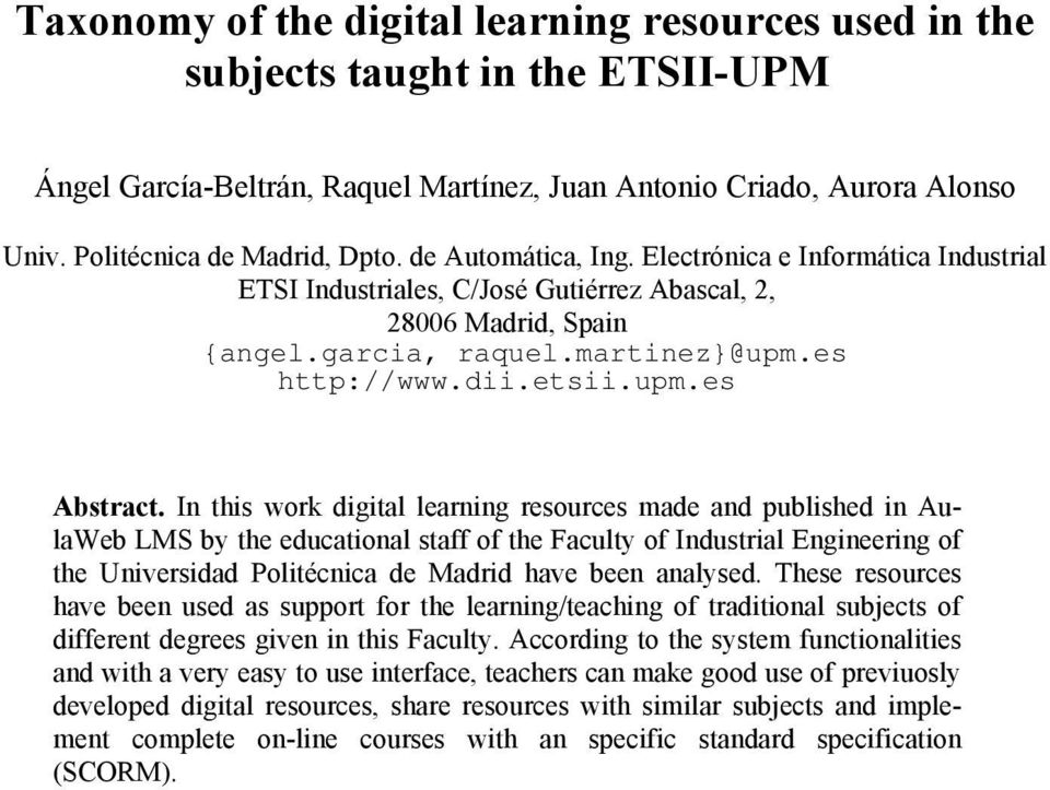 In this work digital learning resources made and published in AulaWeb LMS by the educational staff of the Faculty of Industrial Engineering of the Universidad Politécnica de Madrid have been analysed.