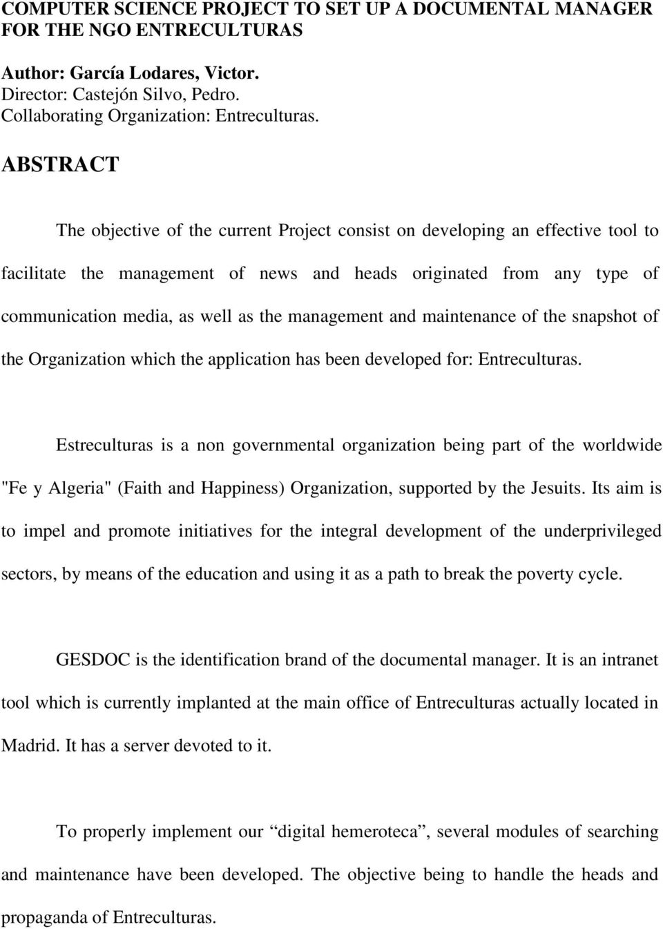 management and maintenance of the snapshot of the Organization which the application has been developed for: Entreculturas.