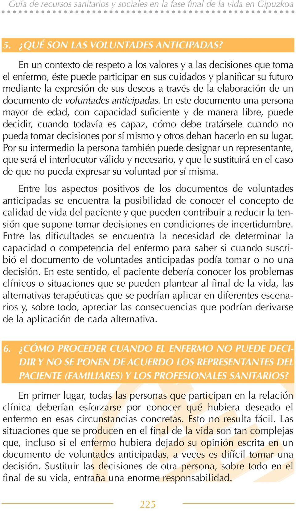 elaboración de un documento de voluntades anticipadas.