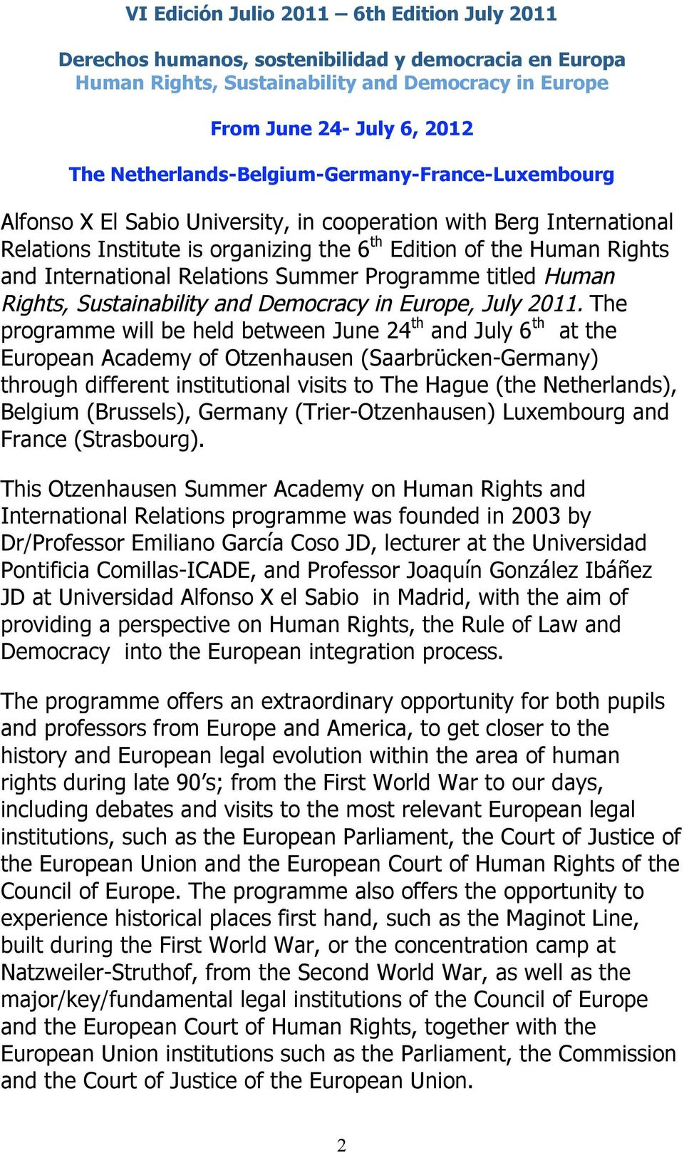International Relations Summer Programme titled Human Rights, Sustainability and Democracy in Europe, July 2011.