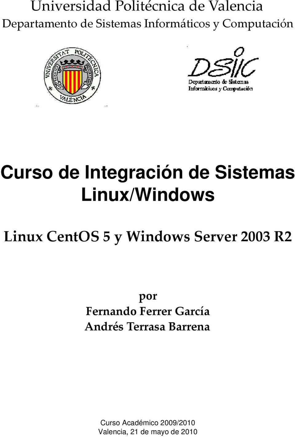 Linux/Windows Linux CentOS 5 y Windows Server 2003 R2 por Fernando