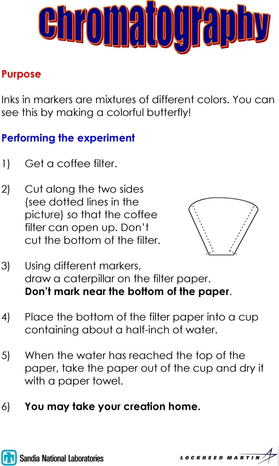 3) Using different markers, draw a caterpillar on the filter paper. Don t mark near the bottom of the paper.