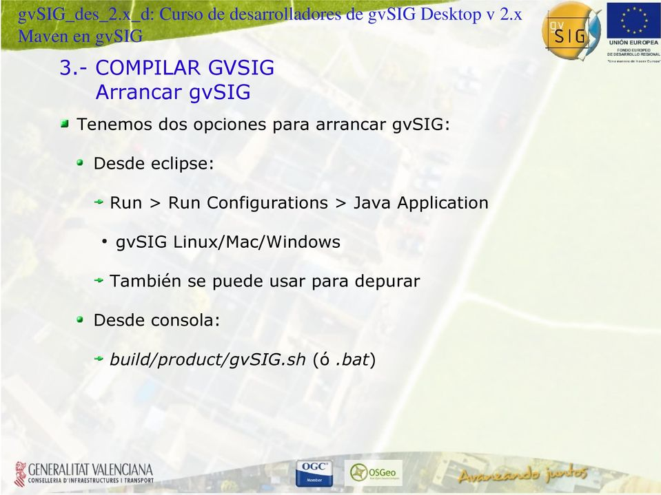 Java Application gvsig Linux/Mac/Windows También se puede