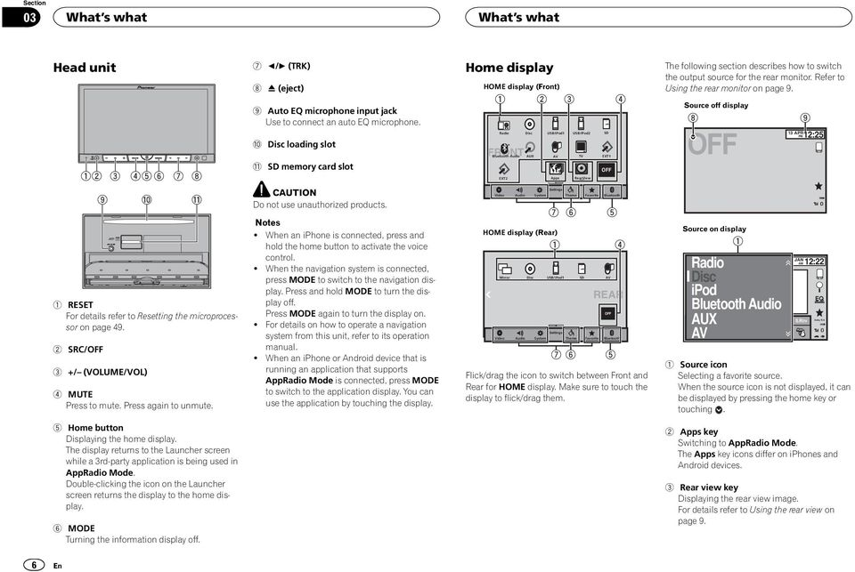 section describes how to switch the output source for the rear monitor. Refer to Using the rear monitor on page 9.