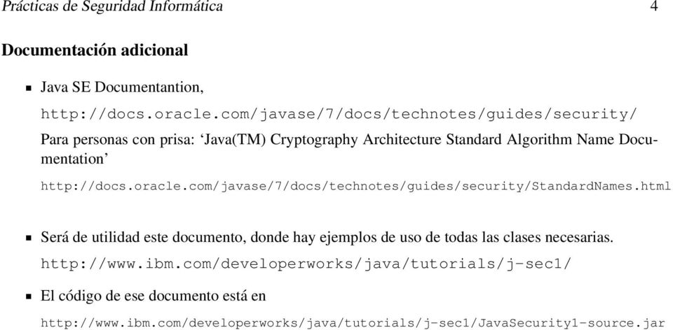 http://docs.oracle.com/javase/7/docs/technotes/guides/security/standardnames.