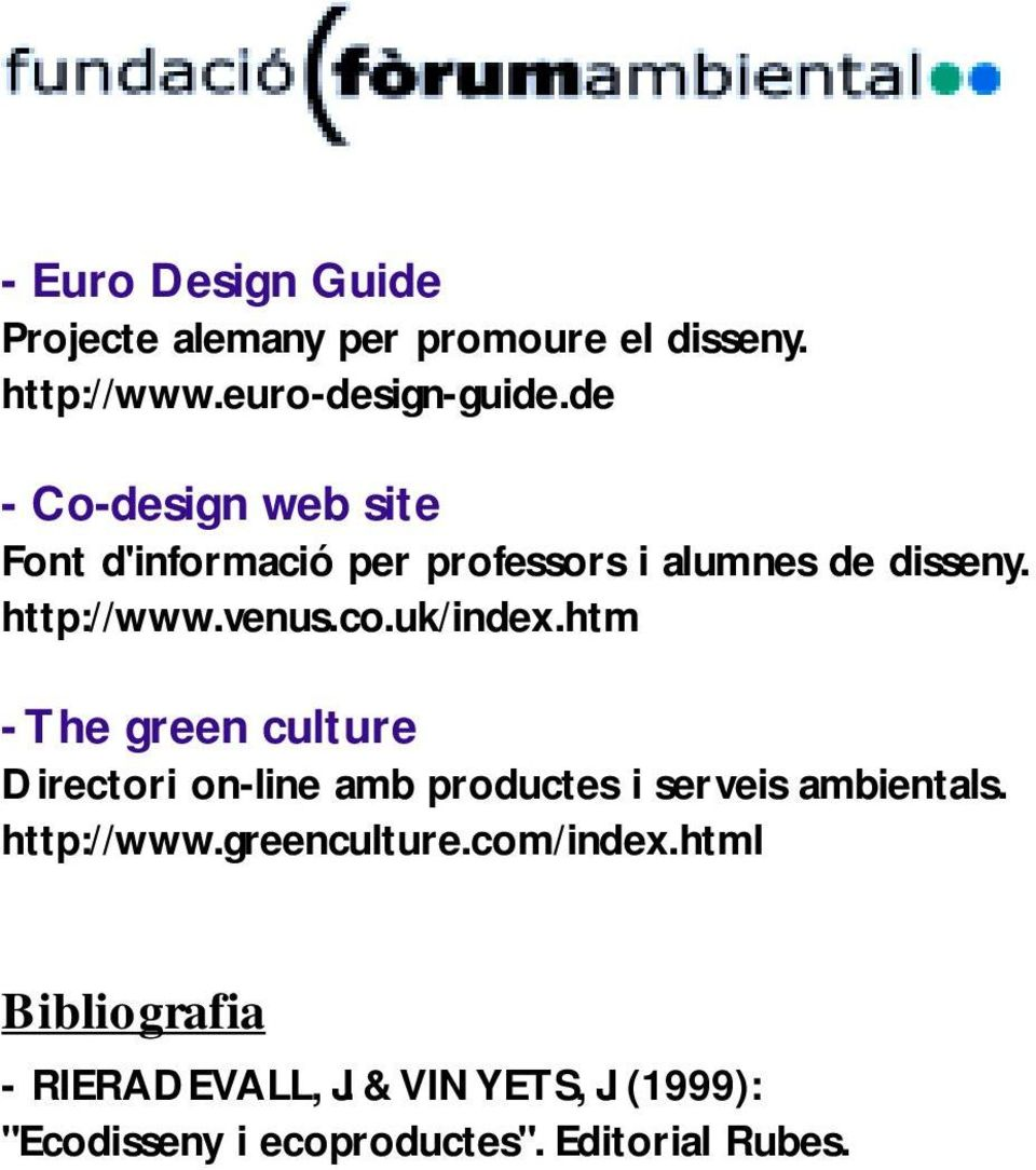 uk/index.htm - The green culture Directori on-line amb productes i serveis ambientals. http://www.