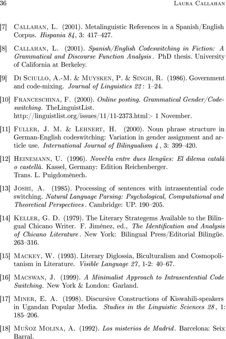 Online posting. Grammatical Gender/Codeswitching. TheLinguistList. http://linguistlist.org/issues/11/11-2373.html> 1 November. [11] Fuller, J. M. & Lehnert, H. (2000).