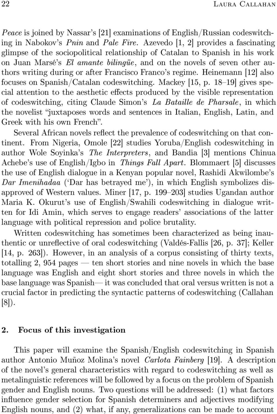during or after Francisco Franco's regime. Heinemann [12] also focuses on Spanish/Catalan codeswitching. Mackey [15, p.