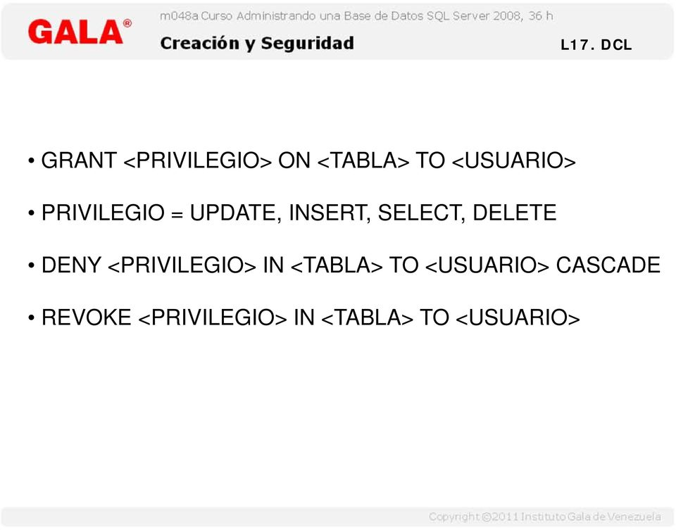 DELETE DENY <PRIVILEGIO> IN <TABLA> TO