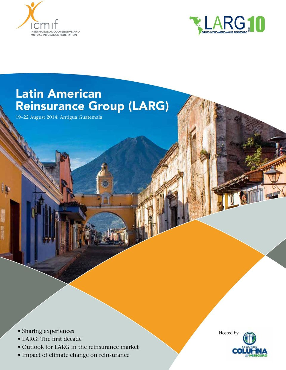 Guatemala Sharing experiences LARG: The first decade Outlook for