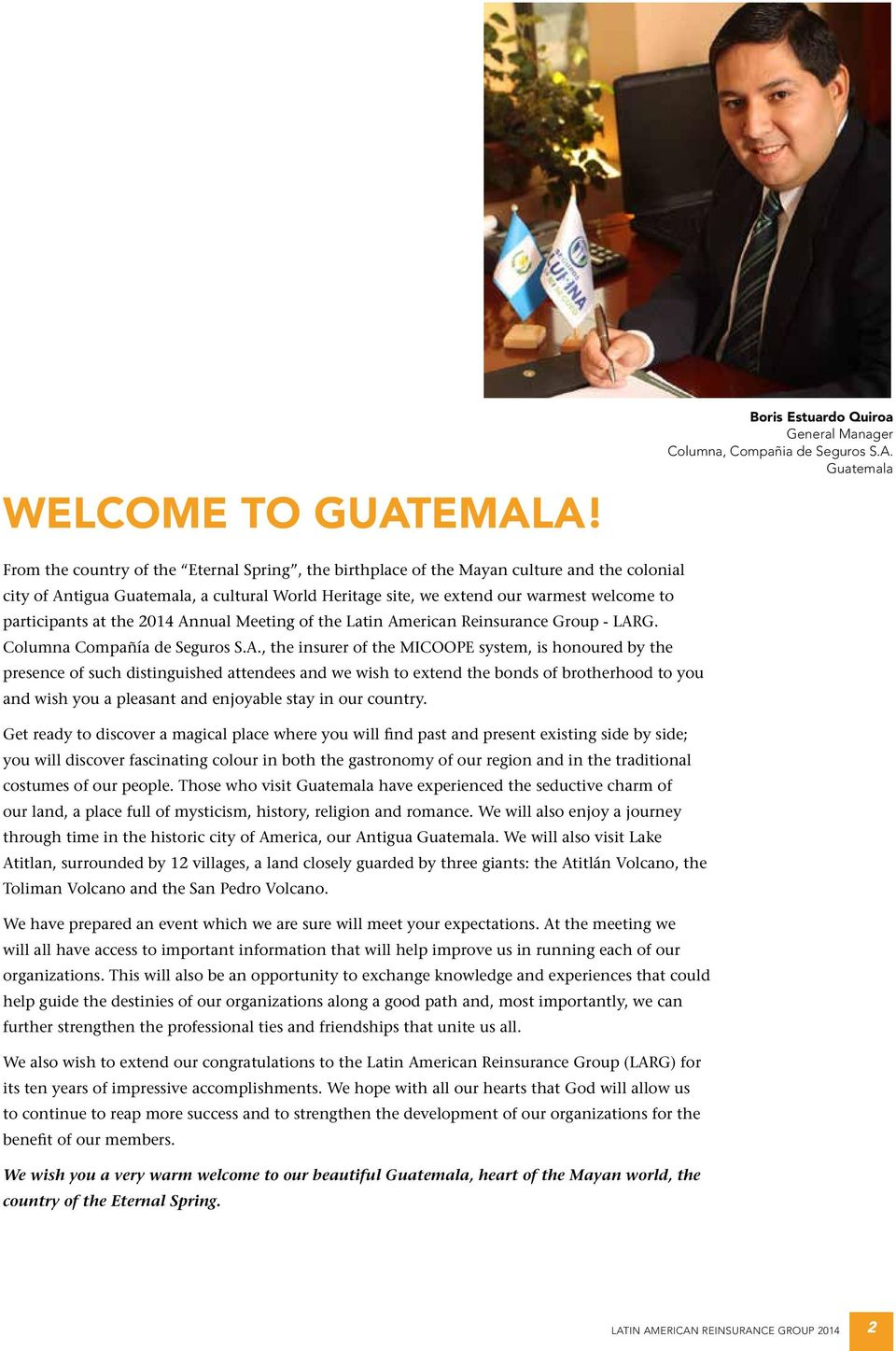 Guatemala, a cultural World Heritage site, we extend our warmest welcome to participants at the 2014 An