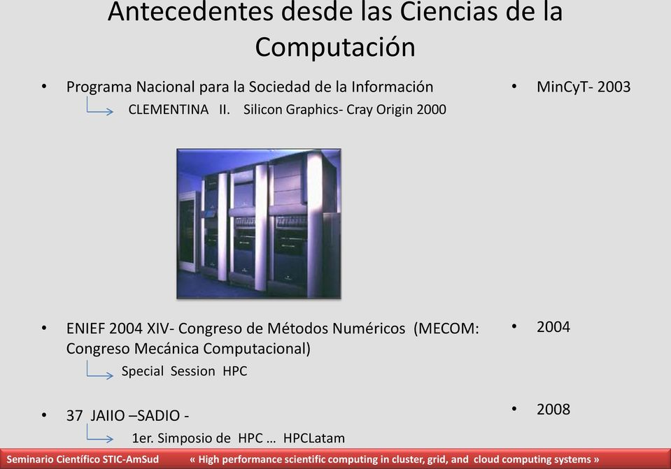 Silicon Graphics- Cray Origin 2000 MinCyT- 2003 ENIEF 2004 XIV- Congreso de
