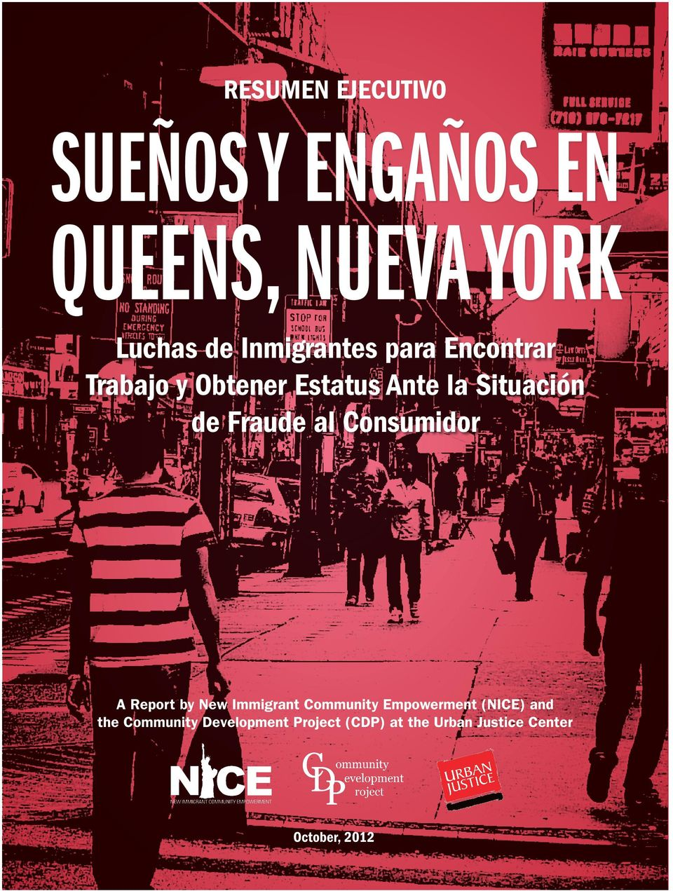 Fraude al Consumidor A Report by New Immigrant Community Empowerment (NICE)