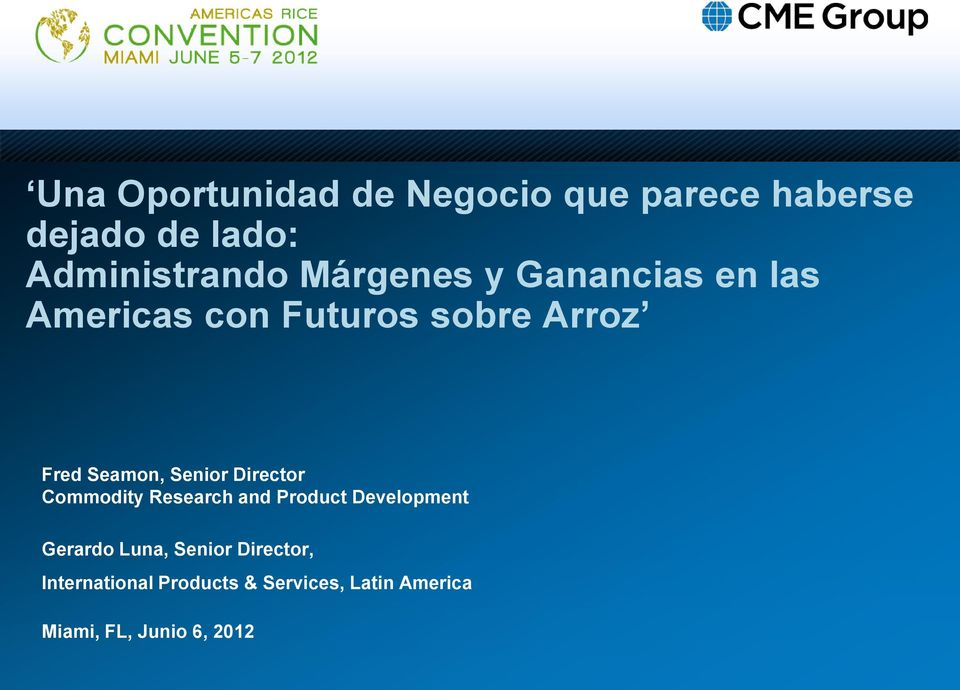 Senior Director Commodity Research and Product Development Gerardo Luna,