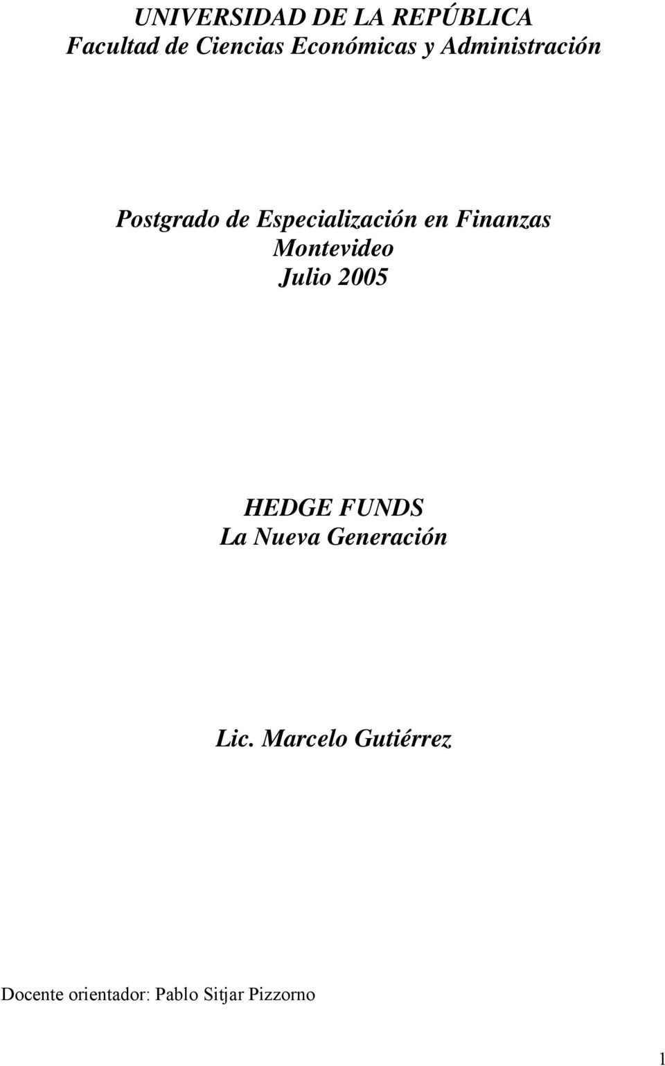 Montevideo Julio 2005 HEDGE FUNDS La Nueva Generación Lic.