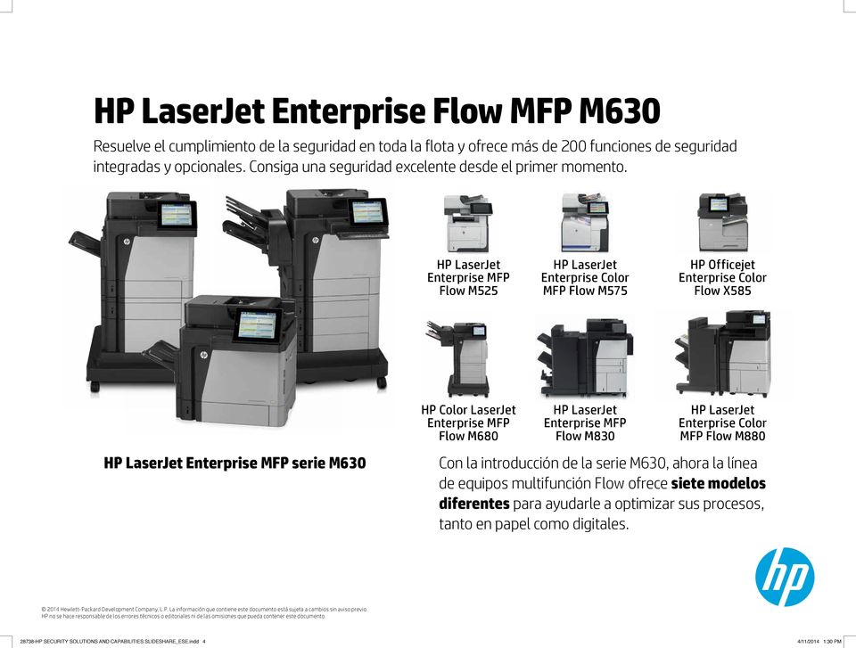 Enterprise MFP Flow M525 Enterprise Color MFP Flow M575 HP Officejet Enterprise Color Flow X585 Enterprise MFP serie M630 HP Color LaserJet Enterprise MFP Flow M680