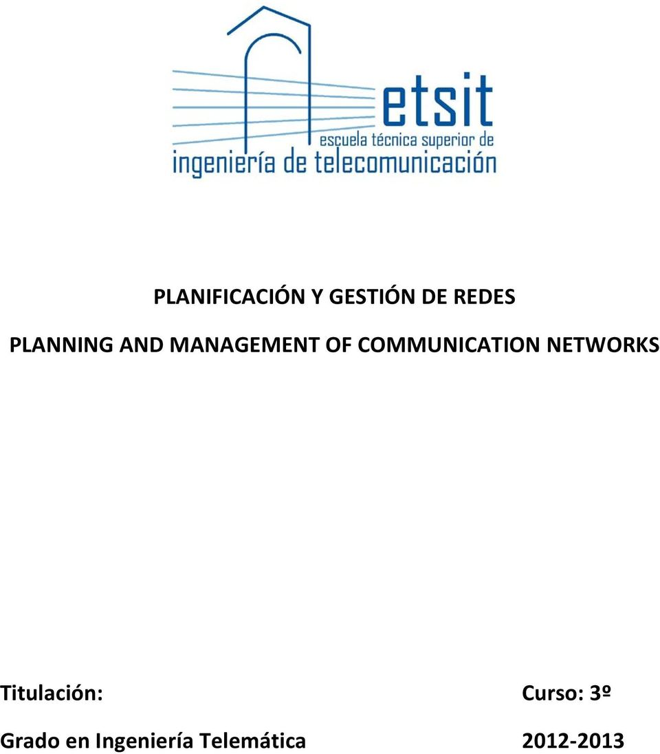 COMMUNICATION NETWORKS Titulación: