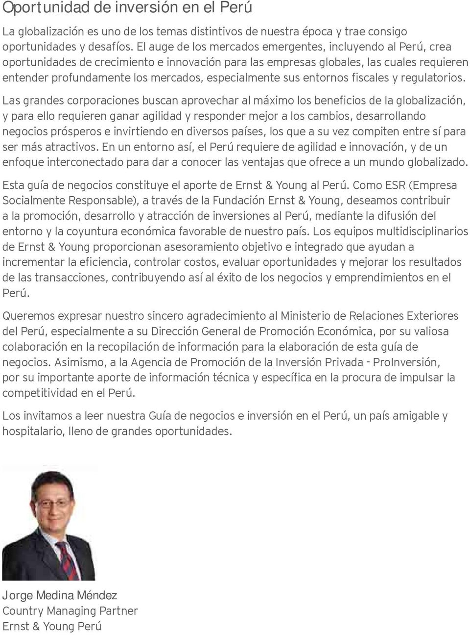 especialmente sus entornos fiscales y regulatorios.