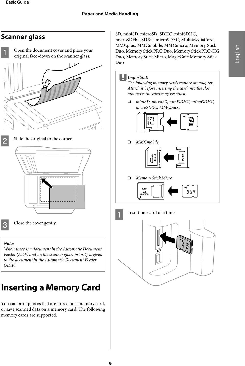 uo English c Important: The following memory cards require an adapter. ttach it before inserting the card into the slot, otherwise the card may get stuck.