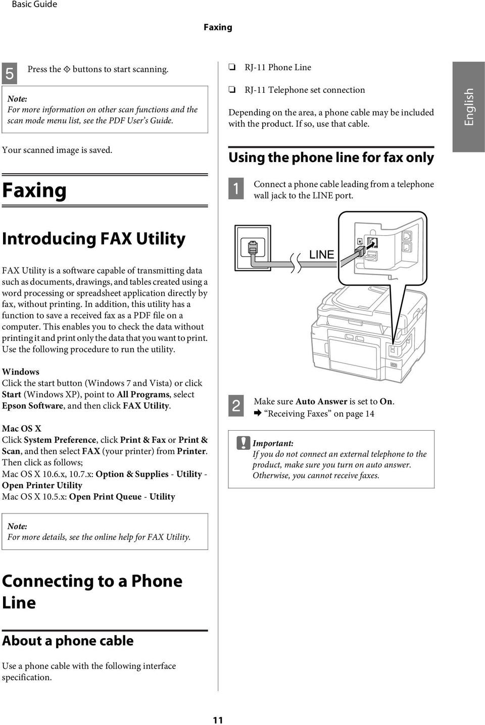 Faxing Using the phone line for fax only onnect a phone cable leading from a telephone wall jack to the LINE port.