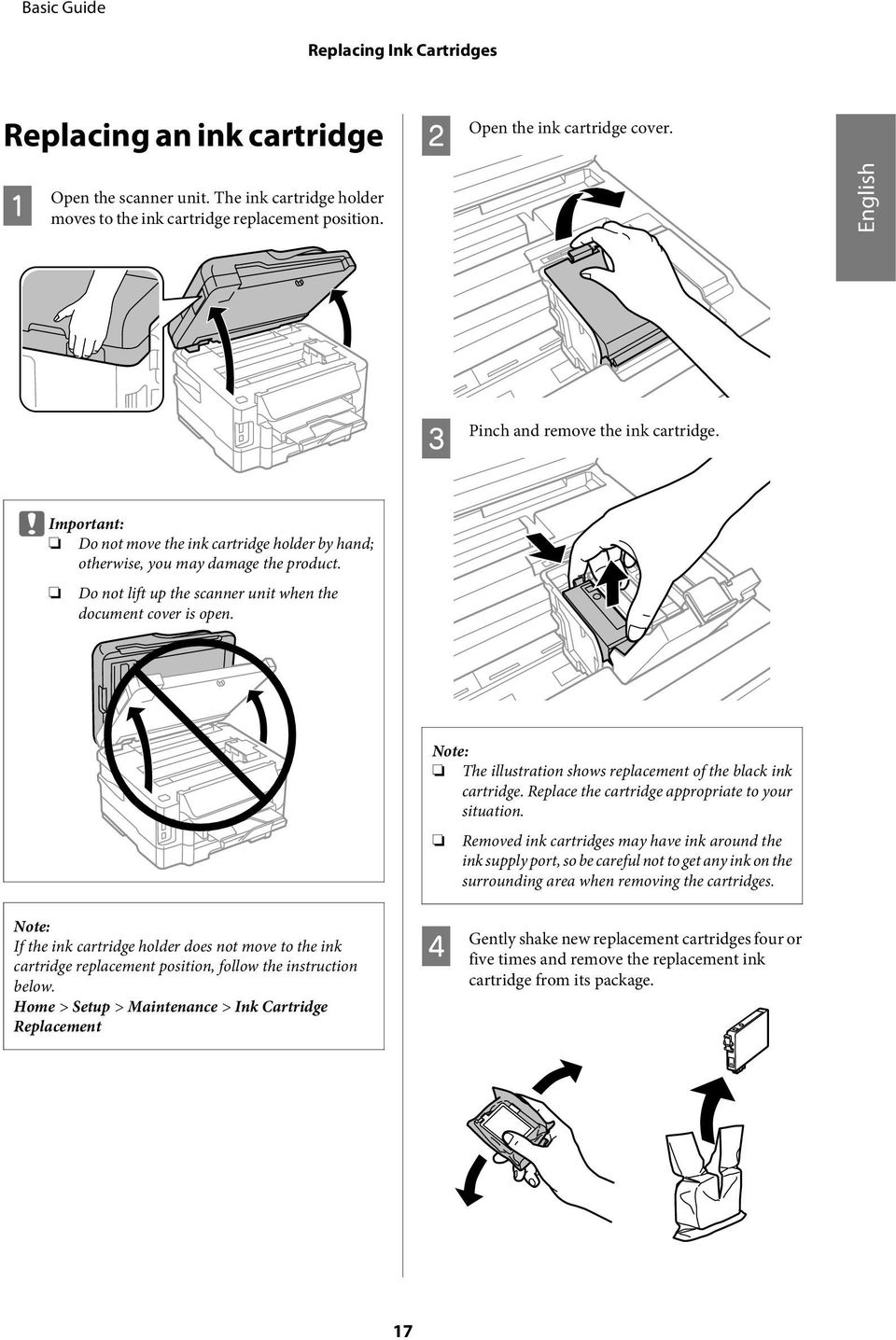 o not lift up the scanner unit when the document cover is open. Note: The illustration shows replacement of the black ink cartridge. Replace the cartridge appropriate to your situation.