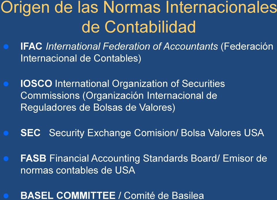 (Organización Internacional de ( Valores Reguladores de Bolsas de SEC Security Exchange Comision/ Bolsa