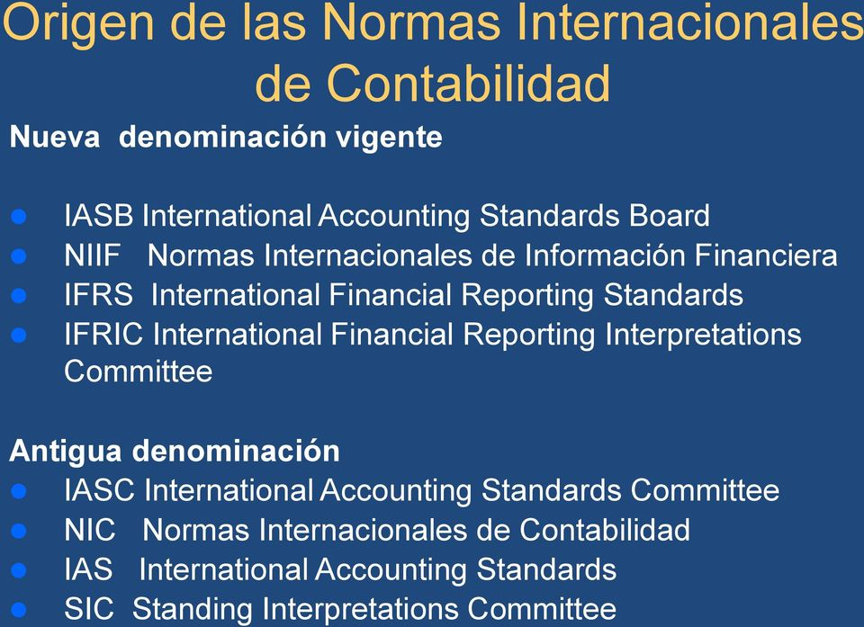 International Financial Reporting Interpretations Committee Antigua denominación IASC International Accounting Standards