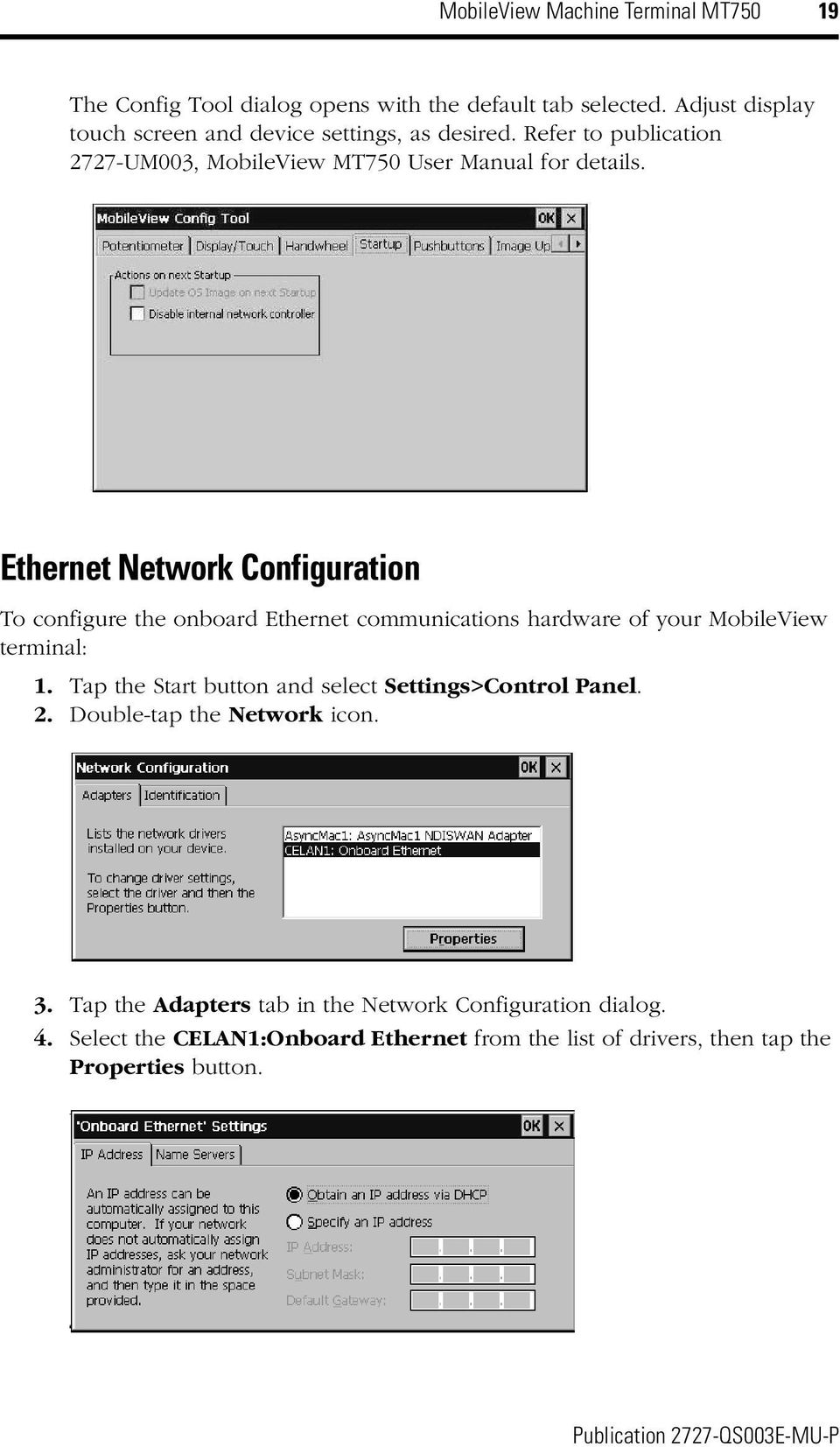 Ethernet Network Configuration To configure the onboard Ethernet communications hardware of your MobileView terminal:.