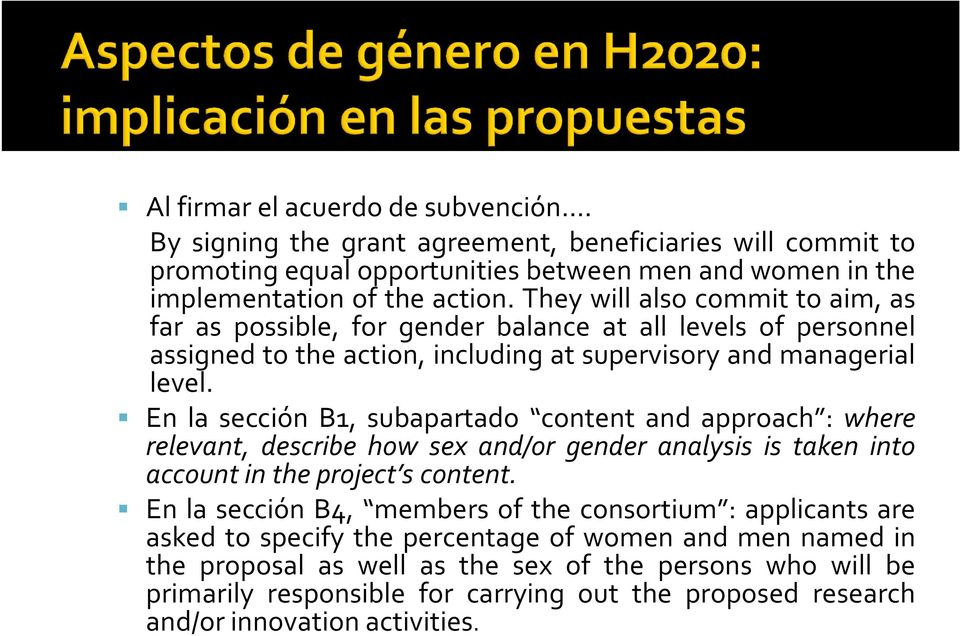 En la sección B1, subapartado content and approach : where relevant, describe how sex and/or gender analysis is taken into account in the project s content.