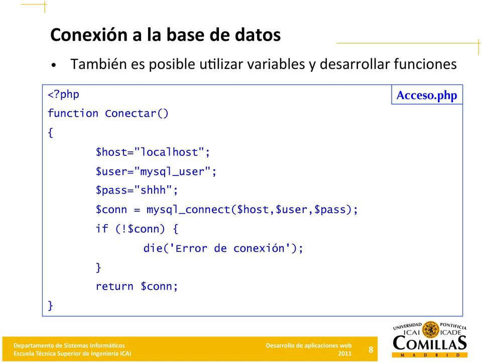 "php function Conectar() { $host=""localhost""; $user=""mysql_user"";"