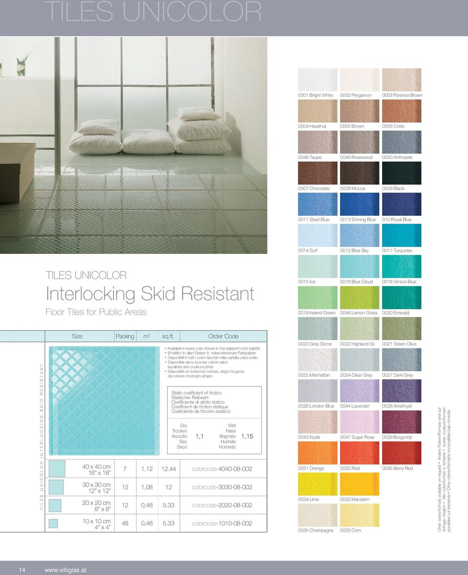Emerald Size Packing m 2 sq.ft. Order Code Available in every color shown in the adjacent color palette Erhältlich in allen Farben lt. nebenstehender Farbpalette 0023 Grey Stone 0022 Highland Gr.