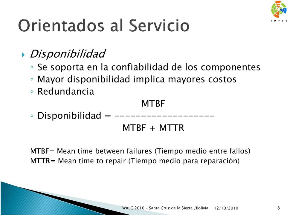 ------------------- MTBF + MTTR MTBF= Mean time between failures (Tiempo