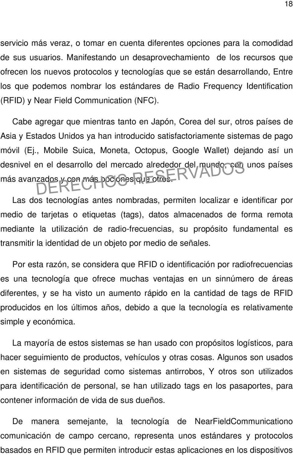 Identification (RFID) y Near Field Communication (NFC).