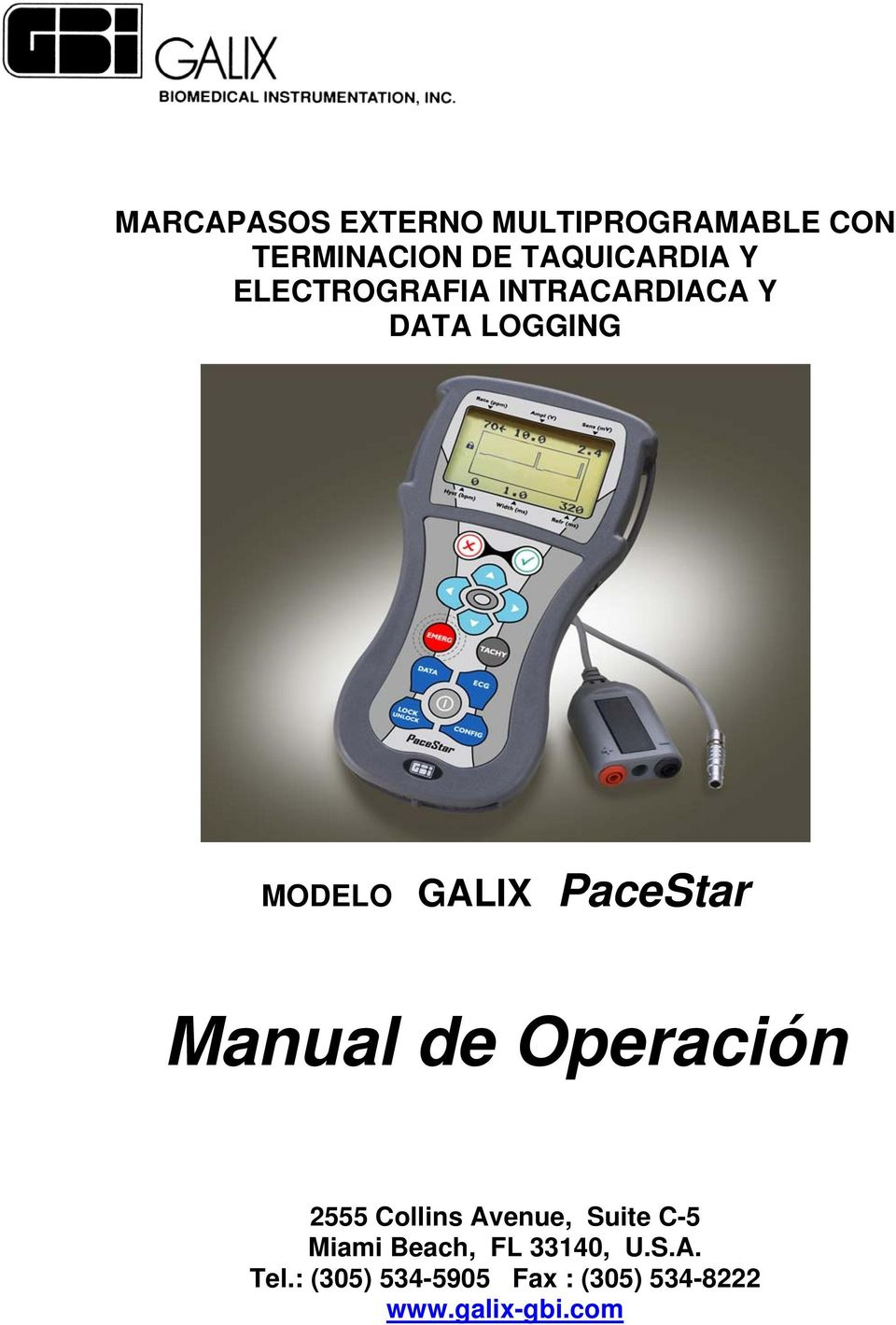 Manual de Operación 2555 Collins Avenue, Suite C-5 Miami Beach, FL