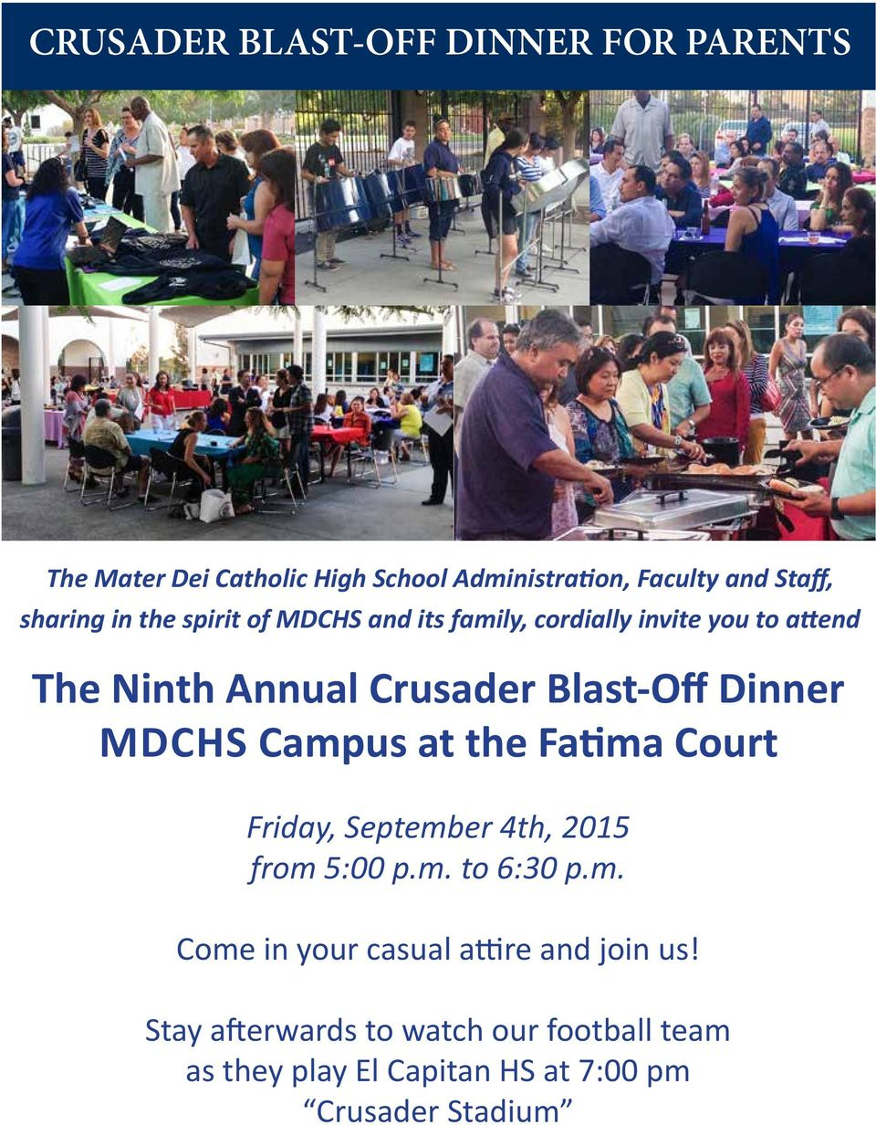 Dinner MDCHS Campus at the Fatima Court Friday, September 4th, 2015 from 5:00 p.m. to 6:30 p.m. Come in your casual attire and join us!