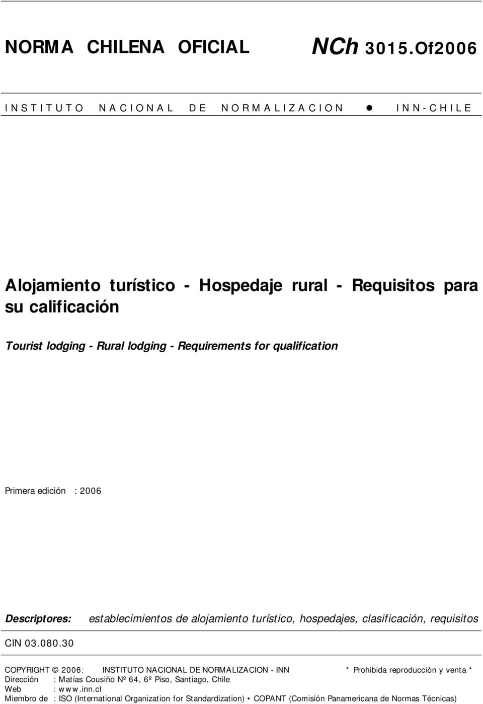 Tourist lodging - Rural lodging - Requirements for qualification Primera edición : 2006 Descriptores: establecimientos de alojamiento turístico, hospedajes,