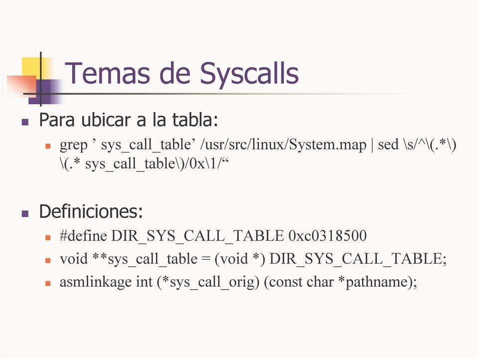 * sys_call_table\)/0x\1/ Definiciones: #define DIR_SYS_CALL_TABLE