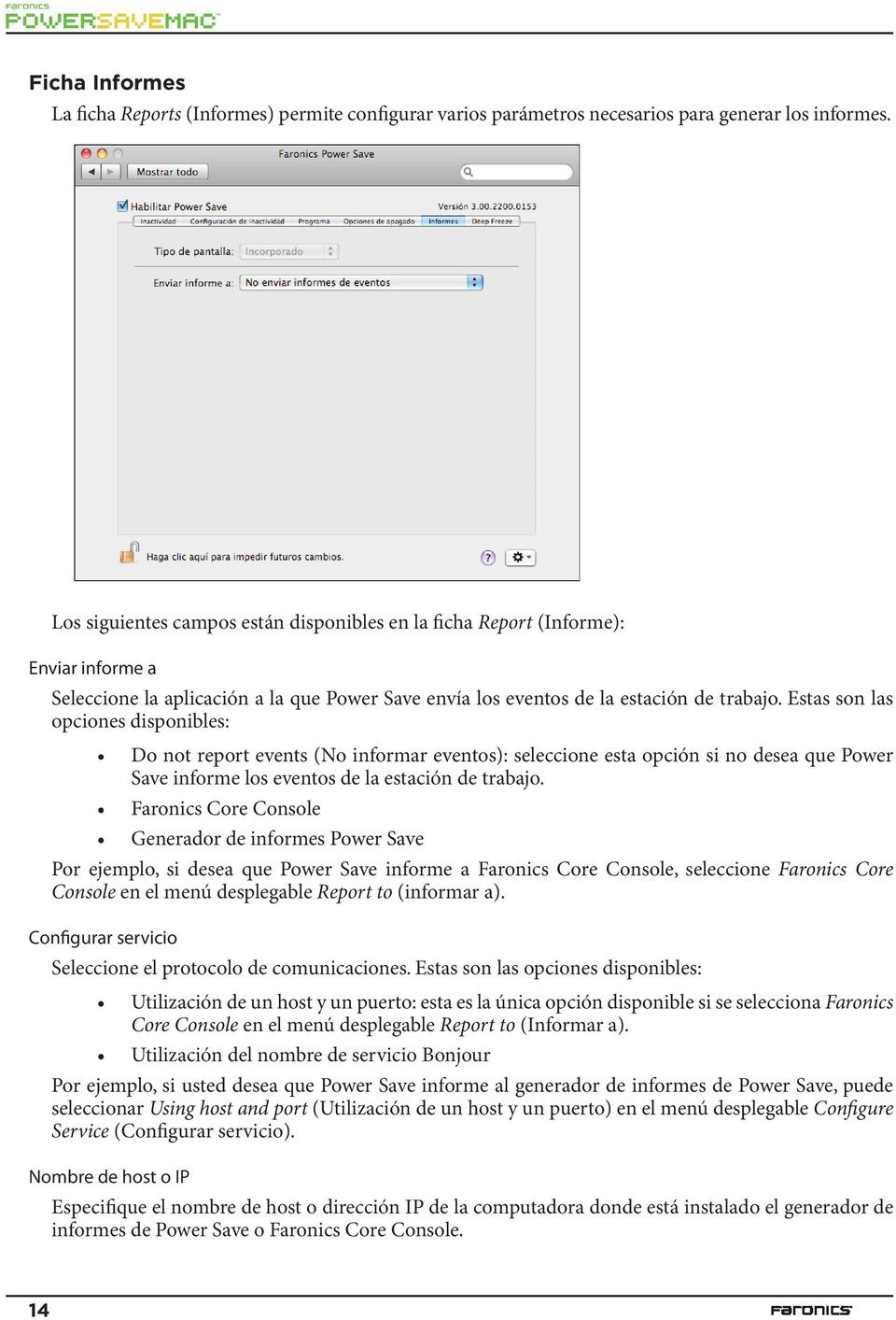 Estas son las opciones disponibles: Do not report events (No informar eventos): seleccione esta opción si no desea que Power Save informe los eventos de la estación de trabajo.