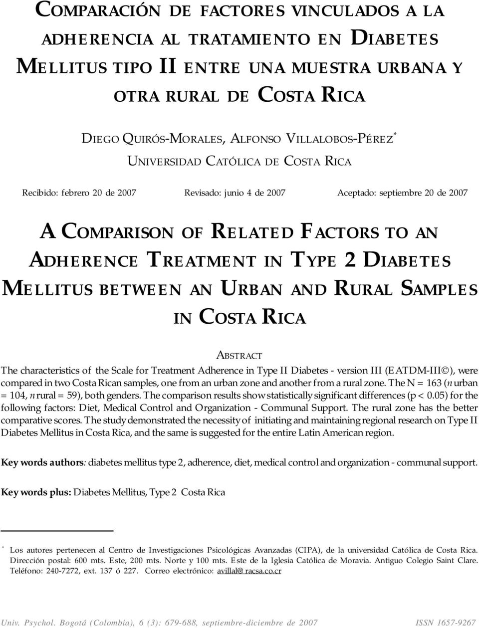 MELLITUS BETWEEN AN URBAN AND RURAL SAMPLES IN COSTA RICA ABSTRACT The characteristics of the Scale for Treatment Adherence in Type II Diabetes - version III (EATDM-III ), were compared in two Costa