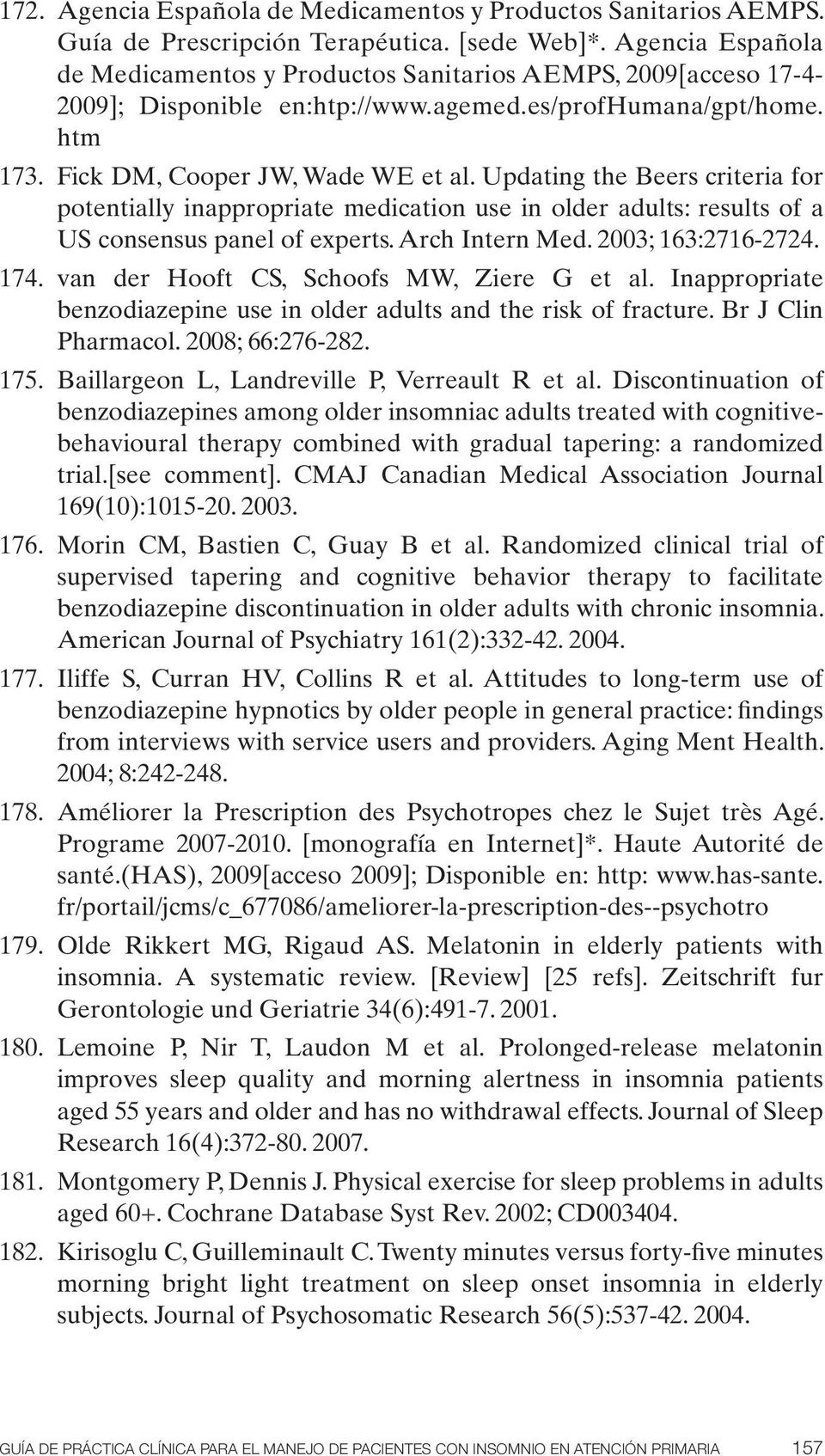 Updating the Beers criteria for potentially inappropriate medication use in older adults: results of a US consensus panel of experts. Arch Intern Med. 2003; 163:2716-2724. 174.