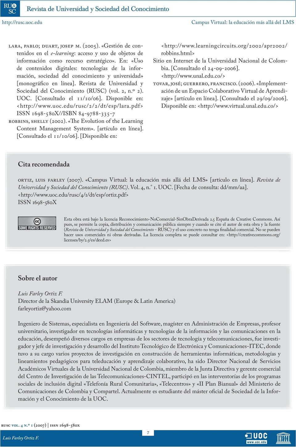 º 2). UOC. [Consultado el 11/10/06]. Disponible en: <http://www.uoc.edu/rusc/2/2/dt/esp/lara.pdf> ISSN 1698-580X//ISBN 84-9788-335-7 robbins, shelly (2002).