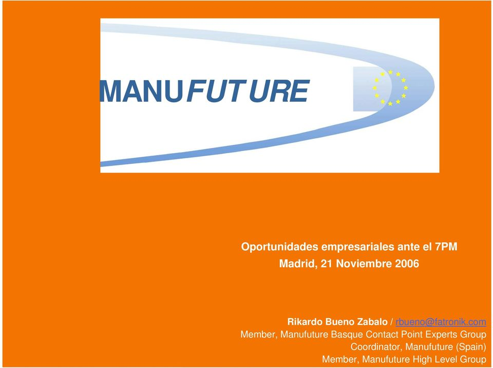 com Member, Manufuture Basque Contact Point Experts Group Coordinator: