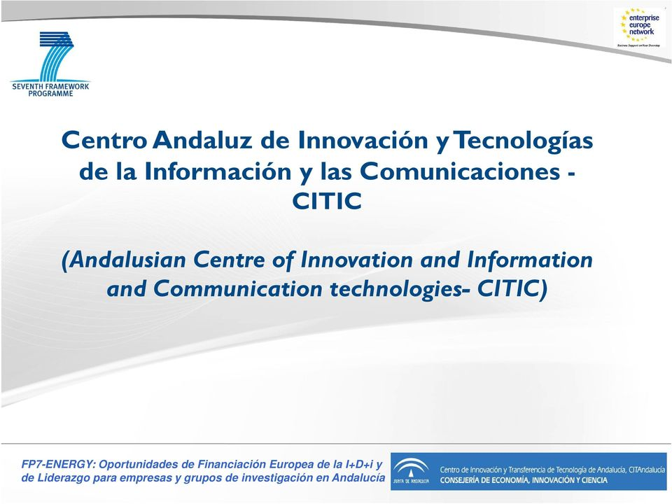Communication technologies- CITIC) FP7-ENERGY: Oportunidades de Financiación